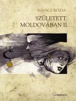 Született Moldovában II. rész