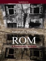 Rom - A komonizmus története