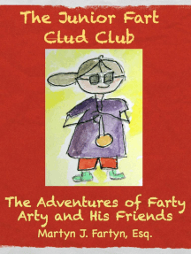 The Junior Fart Clud (Club): The Adventures of Farty Arty, #2