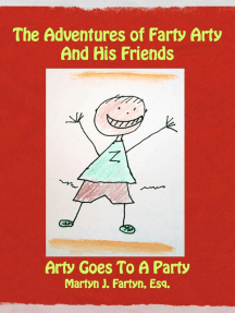 Farty Arty Goes to a Party: The Adventures of Farty Arty, #1