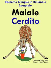 Racconto Bilingue in Spagnolo e Italiano: Maiale - Cerdito