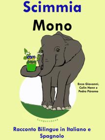 Racconto Bilingue in Spagnolo e Italiano: Scimmia - Mono