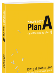 You Are God's Plan A, By Dwight Robertson (Chapter 1)