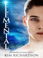 Elemental, Guardiões de Alma Livro 2