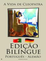 Edição Bilíngue - A Vida de Cleopatra (Português - Alemão)