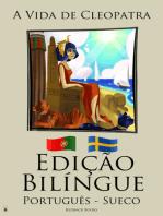 Edição Bilíngue A Vida de Cleopatra (Português - Sueco)