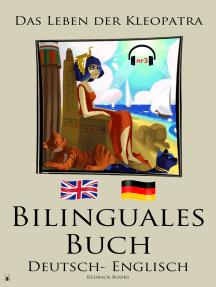 Bilinguales Buch - Das Leben der Kleopatra (Deutsch - Englisch)