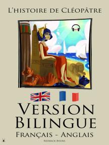 Version Bilingue - L'histoire de Cléopâtre (Français - Anglais)