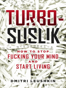 Turbo-Suslik: How to Stop Fucking Your Mind and Start Living