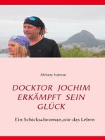 Doktor Jochim erkämpft sein Glück