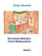 Die kleine Kuh Jule - feiert Weihnachten
