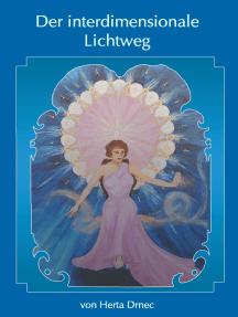 Der interdimensionale Lichtweg
