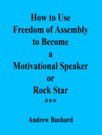 How to Use Freedom of Assembly to Become a Motivational Speaker or Rock Star