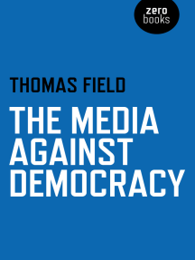 The Media Against Democracy