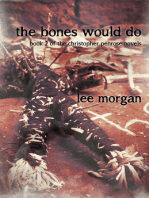 The Bones Would Do