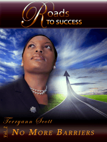 Roads to Success: No More Barriers