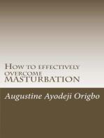 How To Effectively Overcome Masturbation (A powerful tool to demolish the demon of Masturbation)