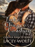 Take A Chance, Cowboy (Carver Ranch Series, #2)