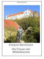 Die Frauen der Wittelsbacher