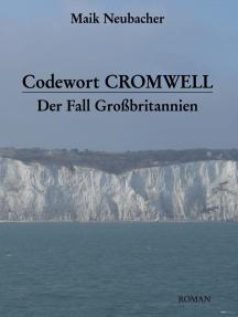 Codewort Cromwell: Der Fall Großbritannien
