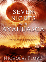 Seven Nights with Ayahuasca