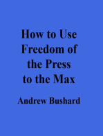 How to Use Freedom of the Press to the Max