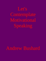Let's Contemplate Motivational Speaking