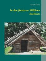 In den finsteren Wäldern Sachsens