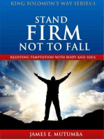 Stand Firm Not to Fall