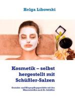 Kosmetik – selbst hergestellt mit Schüßler-Salzen