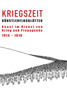 Kriegszeit: Kunst im Dienst von Krieg und Propaganda