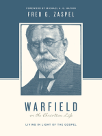 Warfield on the Christian Life (Foreword by Michael A. G. Haykin)