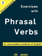 Exercises with Phrasal Verbs #2: For Intermediate Students of English: Exercises with Phrasal Verbs, #2