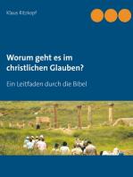 Worum geht es im christlichen Glauben?