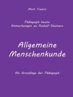 Anmerkungen zu Rudolf Steiners Buch Allgemeine Menschenkunde