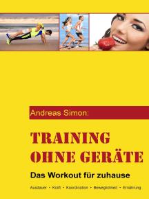 Training ohne Geräte: Das Workout für zuhause