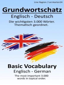 Grundwortschatz Englisch – Deutsch: Die wichtigsten 3.000 Wörter. Thematisch sortiert.