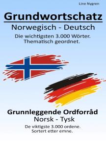Grundwortschatz Norwegisch – Deutsch: Die wichtigsten 3.000 Wörter. Thematisch sortiert.
