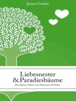 Liebesnester und Paradiesbäume