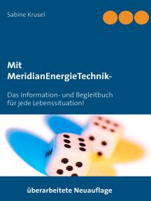 Mit MeridianEnergieTechnik - Erfolgreich beklopft!: Das Information- und Begleitbuch für jede Lebenssituation!