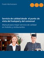 Servicio de calidad desde el punto de vista del huésped y del comensal: Manual para mejor servicio de calidad en hoteles y restaurantes