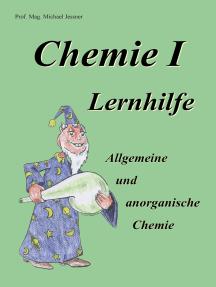 Chemie I Lernhilfe: Allgemeine und anorganische Chemie