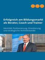 Erfolgreich am Bildungsmarkt als Berater, Coach und Trainer