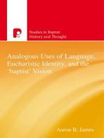 Analogous Uses of Language, Eucharistic Identity, and the 'Baptist' Vision