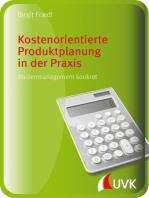Kostenorientierte Produktplanung in der Praxis