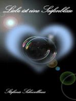 Liebe ist eine Seifenblase