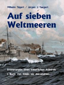 Auf sieben Weltmeeren: Erinnerungen eines kaiserlichen Admirals, Erstes Buch: Von Köslin bis Alexandrien