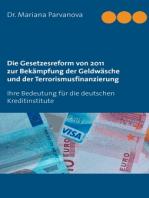 Die Gesetzesreform von 2011 zur Bekämpfung der Geldwäsche und der Terrorismusfinanzierung
