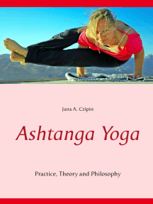 Ashtanga Yoga: Practice, Theory and Philosophy