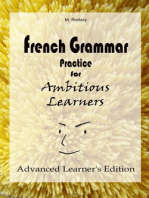 French Grammar Practice for Ambitious Learners - Advanced Learner's Edition: French for Ambitious Learners